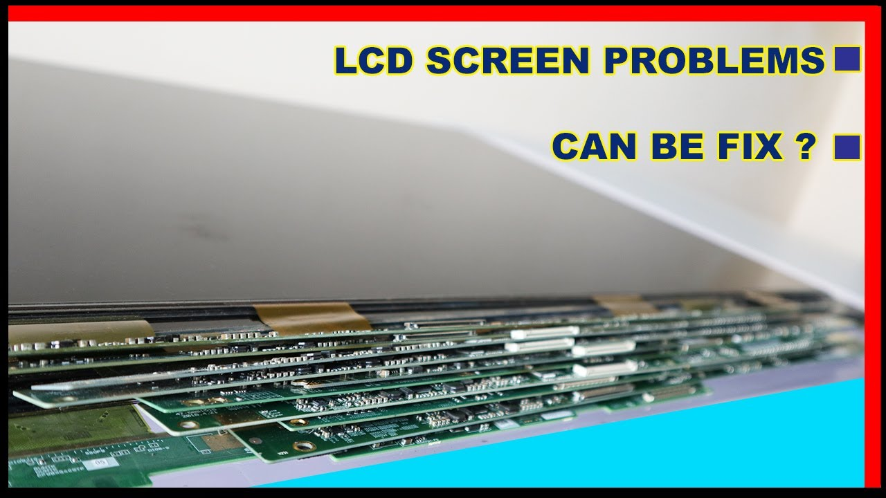 Can Your LCD Screen Be Fixed ?