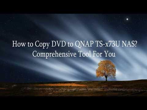 How to Copy DVD to QNAP TS x73U NAS?