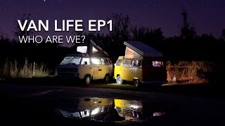 Van Life EP1 - Who Are We?