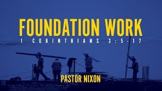 2018-01-06 | Pastor John Nixon II | Foundation Work