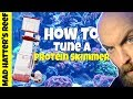 How to Tune a Protein Skimmer