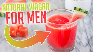 Natural Viagra For Men - Watermelon Juice