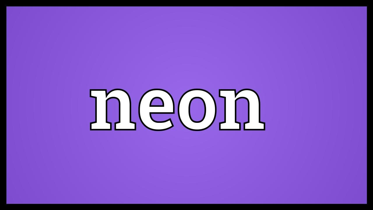 Neon Meaning Youtube