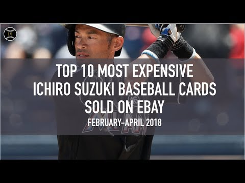 Top 10 Most Expensive Ichiro Suzuki Baseball Cards Sold On Ebay (March - May 2018)