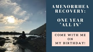 Amenorrhea Recovery after ONE YEAR: Expectations, Lessons, Life