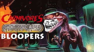 Carnivores Cityscape Bloopers