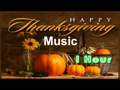 Thanksgiving and Thanksgiving Song: Best Thanksgiving Music Collection for Thanksgiving Dinner