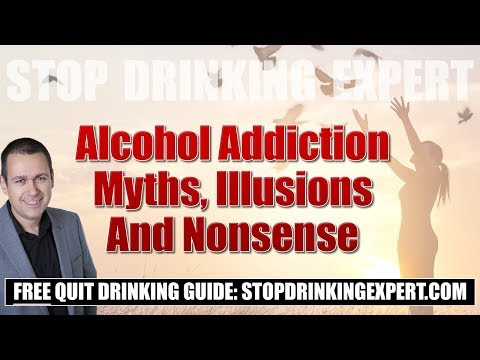 Alcohol Addiction Myths, Illusions And Nonsense