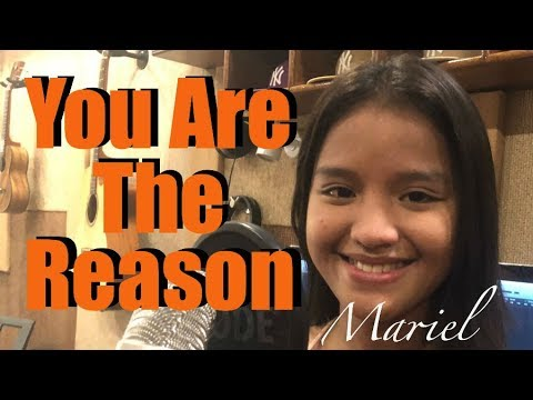 YOU ARE THE REASON (Cover) by Mariel Baguio