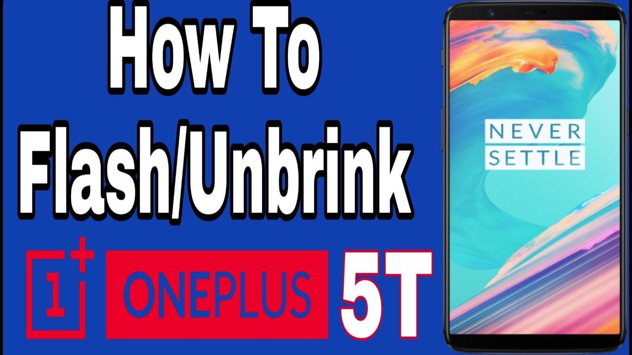 How To Flash OnePlus 5T | Fix Hard Brink Problem