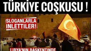 Libya'nın başkentinde Türkiye coşkusu! Libya'da Türk Askeri Coşkusu!