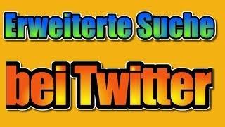Erweiterte Suche bei Twitter