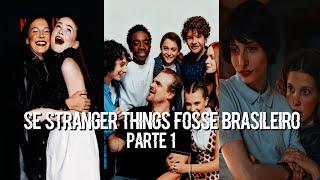 Se Stranger Things Fosse Brasileiro Parte 1