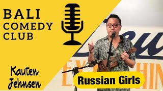 Bali Comedy Club - Russian Girls - Kauten Jehnsen