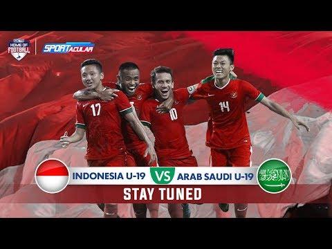 LIVE STREAMING SPORTACULAR INDONESIA U-19 VS ARAB SAUDI U-19  [10 OKTOBER 2018]