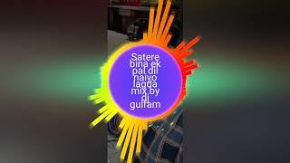 Tere bin ek pal Dil nahin Lage remix by DJ Gulfam sv