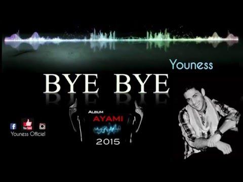 Youness - Bye Bye  ( Album Ayami ) /2015
