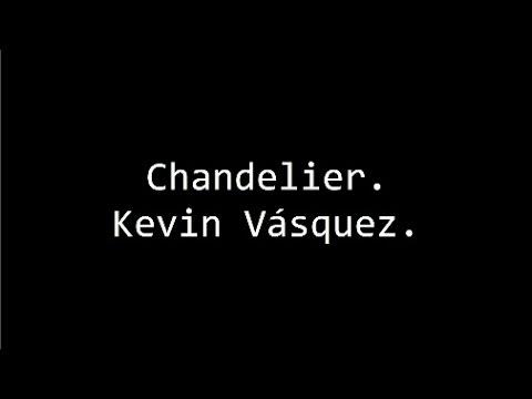 Chandelier - Kevin Vásquez - Letra (Versión acústica) - YouTube