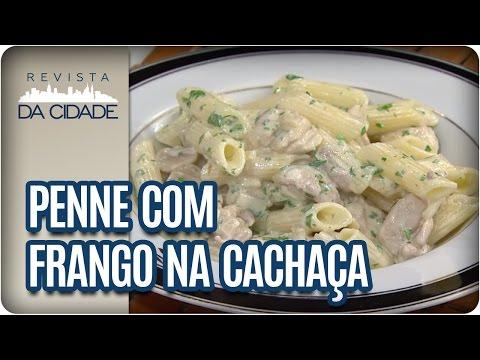 Receita de Penne com Frango na Cachaça - Revista da Cidade (29/03/2017)