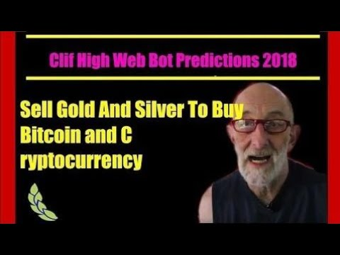 Clif High Web Bot Predictions 2018  Sell Gold And Silver To
