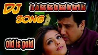 Dj Hindi song //Old is gold//tu jo has has ke sanam bat karti ho