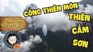 [NÓNG] CỔNG TRỜI SẮP MỞ RA TẠI THIÊN CẤM SƠN | THẤT SƠN HUYỀN BÍ 21 | Cam Mountain