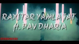 RAXSTAR ft. PAV DHARIA Yamla Jat