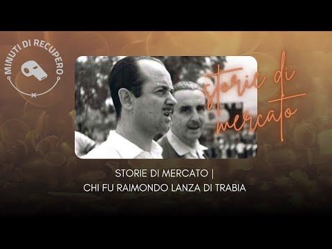 RAIMONDO LANZA DI TRABIA, L'INVENTORE DEL CALCIOMERCATO | STORIE DI MERCATO🎙️🏆