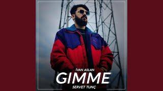 Servet Tunç - Gımme Gımme (ft. İvan Aslan)