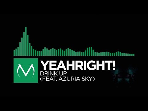 [Glitch Hop] - YeahRight! - Drink Up (feat. Azuria Sky)