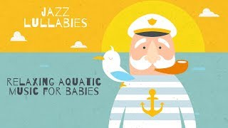 Relaxing Aquatic Music for Babies - 3 Hours - Baby Lullabies