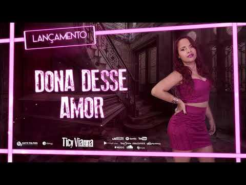 Ticy Vianna - Dona Desse Amor (Lançamento)