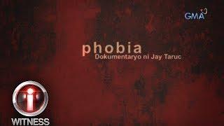 I-Witness: 'Phobia,' dokumentaryo ni Jay Taruc (full episode)