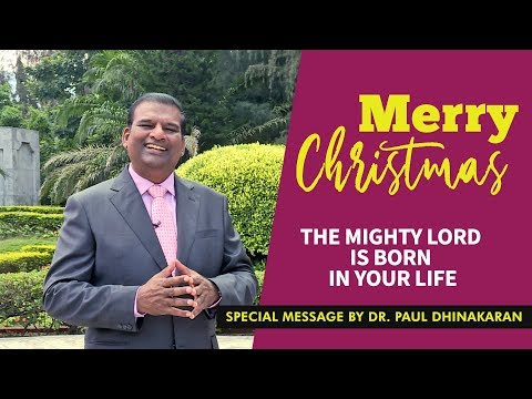The Mighty Lord Is Born In Your Life   Christmas 2018 Special Message   Dr. Paul Dhinakaran