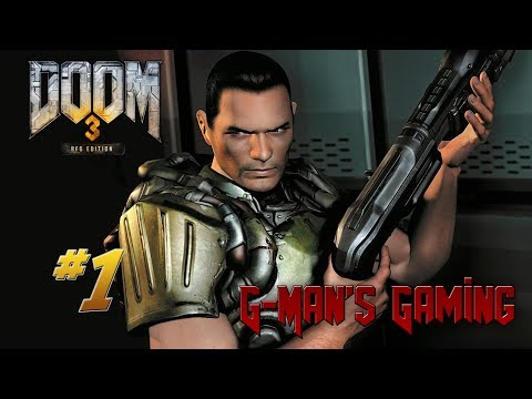 G-Man's Gaming - Doom 3: BFG Edition Part 1 - Welcome to Mars  