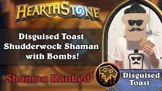 Disguised Toast Shudderwock Shaman with Bombs!