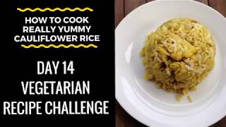 (How To Cook Flavoured Cauliflower Rice) Vegetarian Recipe - Day 14 Challenge