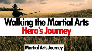 Are You Walking Your Martial Arts Hero's Journey?