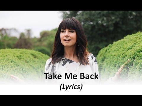 Meredith Andrews - Take Me Back (Lyrics)