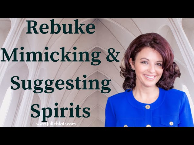 Rebuking the Mimicking and Suggesting Spirits