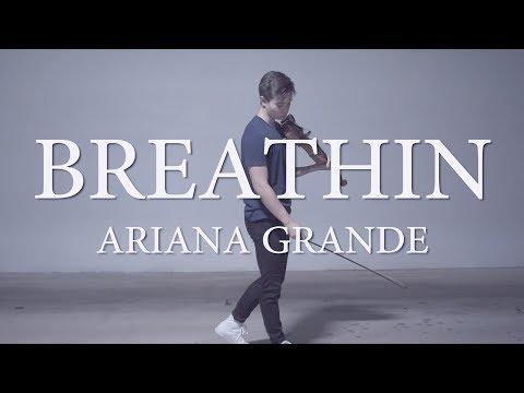 Breathin - Ariana Grande - Cover (Violin)