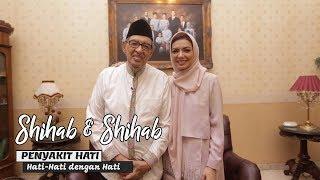 Shihab & Shihab Part 1 - Penyakit Hati: Hati-hati dengan Hati