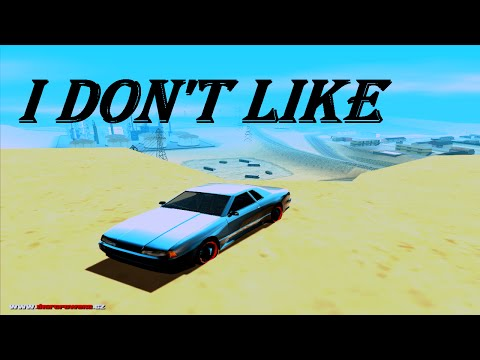 GTA SA - I Don't Like