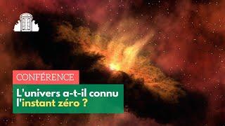 Étienne Klein : L'univers a-t-il connu l'instant zéro ?