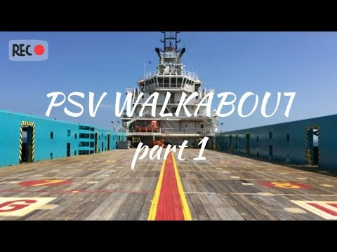 Jalan-jalan di Kapal PSV (Platform Supply Vessel) | PSV Walkabout - Part 1