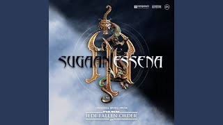 "Sugaan Essena (Original Music from ""Star Wars Jedi: Fallen Order"")"