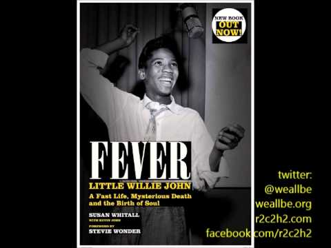 Little Willie John: A Fast Life, Mysterious Death & The Birth Of Soul (Fever)~October 12, 2011