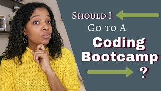 Should I go to a Coding Bootcamp?