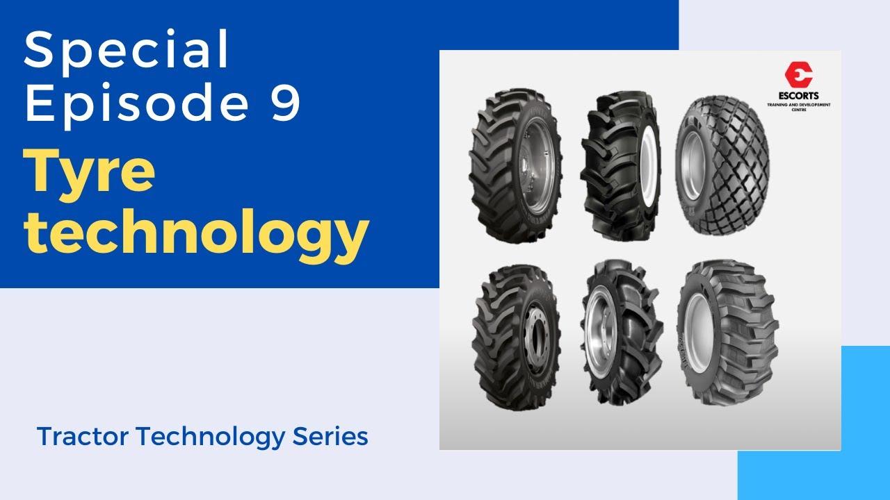 ट्रेक्टर टायर टेक्नोलॉजी - Tractor Tyre Technology | Episode No. 9