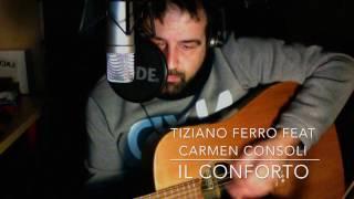 Tiziano Ferro feat Carmen Consoli - Il Conforto [cover]